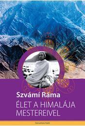 Élet a Himalája mestereivel - Szvámi Ráma - Régikönyvek