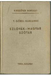 Szlovák-magyar szótár - T. Gőbel Marianne - Régikönyvek