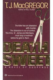 Death Sweet - T.J. MacGregor - Régikönyvek