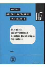 Települési szennyvíziszap--kezelési technológia fejlesztése - Szőnyi István, Oláh József, Szlávik István - Régikönyvek