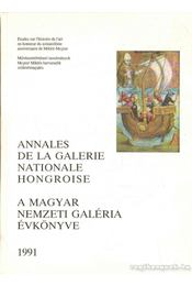 Annales de la Galerie Nationale Hongroise - A Magyar Nemzeti Galéria évkönyve 1991 - Takács Imre - Régikönyvek