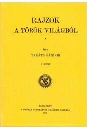 Rajzok a török világból I. - Takáts Sándor - Régikönyvek