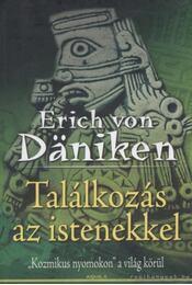 Találkozás az istenekkel - Erich von Daniken - Régikönyvek
