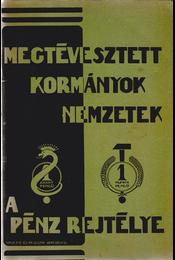 Megtévesztett kormányok, nemzetek. A pénz rejtélye. - Tali András, Verebély Géza - Régikönyvek