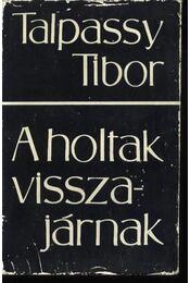 A holtak visszajárnak - Talpassy Tibor - Régikönyvek
