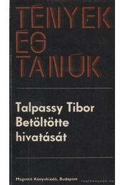 Betöltötte hivatását - Talpassy Tibor - Régikönyvek