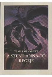 A Szent Anna-tó regéje - Tamás Menyhért - Régikönyvek