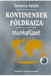Kontinensek földrajza - Tamasics Katalin - Régikönyvek