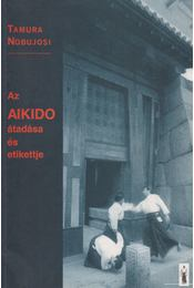 Az aikido átadása és etikettje - Tamura Nobujosi - Régikönyvek