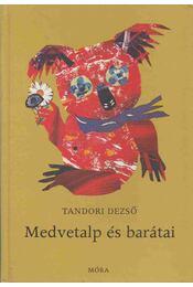 Medvetalp és barátai - Tandori Dezső - Régikönyvek