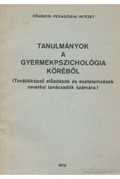 Tanulmányok a gyermekpszichológia köréből - Több szerző - Régikönyvek