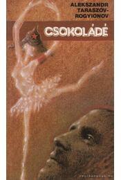 Csokoládé - Taraszov-Rogyionov, Alekszandr - Régikönyvek
