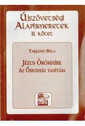 Újszövetségi alapismeretek II. - Jézus örömhíre - Tarjányi Béla - Régikönyvek