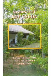 Minden élet egy csoda (dedikált) - Tarjányi Ferenc SDB, Tarjányi Veronika, Tarjányi Béla - Régikönyvek
