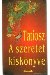 A szeretet kiskönyve - Tatiosz - Régikönyvek