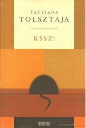KSSZ! - Tatyjana Tolsztaja - Régikönyvek
