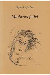 Madaras jellel (dedikált) - Téglás-Hajós Éva - Régikönyvek