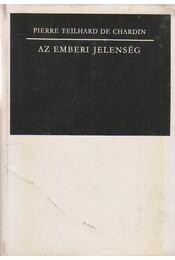 Az emberi jelenség - Teilhard de Chardin, Pierre - Régikönyvek