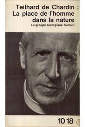 La place de l'homme dans la nature - Teilhard de Chardin, Pierre - Régikönyvek
