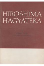 Hiroshima hagyatéka - TELLER, EDWARD - Régikönyvek