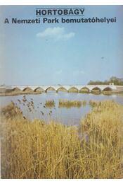 Hortobágy - A Nemzeti Park bemutatóhelyei - Temesi Ida - Régikönyvek