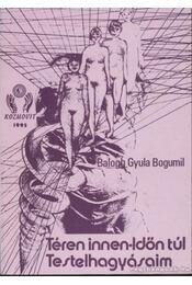 Téren innen - időn túl - Balogh Gyula Bogumil - Régikönyvek