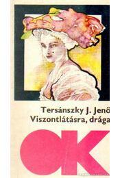 Viszontlátásra, drága - Tersánszky J. Jenő - Régikönyvek