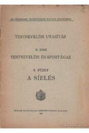 Testnevelési utasítás II. rész - Testnevelési és sportágak 8. füzet - A síelés - Régikönyvek