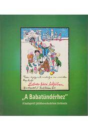 """""""A Babatündérhez"""" - 'To the little fairy' - Tészabó Júlia, Török Róbert, Demjén Bence - Régikönyvek"""