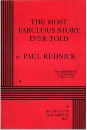 The Most Fabulous Story Ever Told - Rudnick, Paul - Régikönyvek