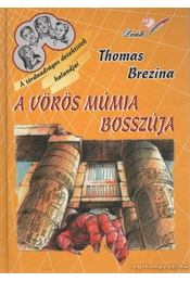 A vörös múmia bosszúja - Thomas Brezina - Régikönyvek