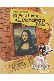 Ki fejti meg a Leonardo-kódot? - Thomas Brezina - Régikönyvek