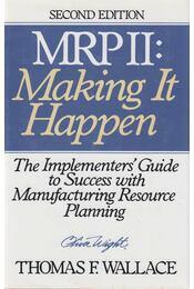 MRP II: Making It Happen - Thomas F. Wallace - Régikönyvek