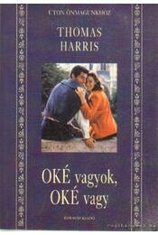 Oké vagyok, oké vagy - Thomas Harris - Régikönyvek