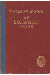Az elcserélt fejek - Thomas Mann - Régikönyvek