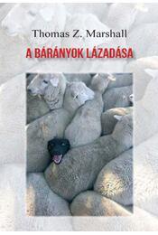 A bárányok lázadása - A kételkedés bibliája - Thomas Z. Marshall - Régikönyvek