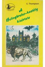 A Bolingbroke-kastély kísértete - Thompson, C. - Régikönyvek