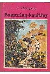 Bumeráng-kapitány - Thompson, C. - Régikönyvek
