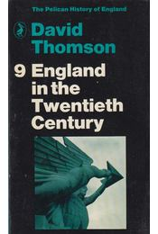 England in the Twentieth Century - THOMSON, DAVID - Régikönyvek