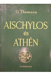Aischylos és Athén - Thomson, George - Régikönyvek