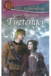 Tűztenger - Thornton, Claíre - Régikönyvek