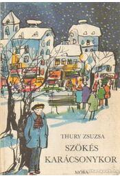 Szökés karácsonykor - Thury Zsuzsa - Régikönyvek