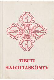 Tibeti halottaskönyv (Bar-do thos-sgrol) - Régikönyvek