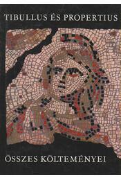 Tibullus és Propertius összes költeményei - Tibullus, Propertius - Régikönyvek