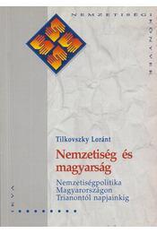 Nemzetiség és magyarság - Tilkovszky Loránt - Régikönyvek