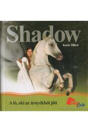 Shadow - A ló, aki az árnyékból jött - Tillisch, Karin - Régikönyvek