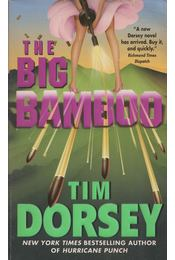 The Big Bamboo - Tim Dorsey - Régikönyvek