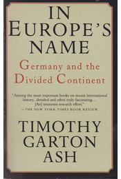 In Europe's Name - Timothy Carton Ash - Régikönyvek