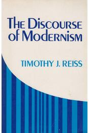 The Discourse of Modernism - Timothy J. Reiss - Régikönyvek