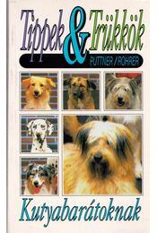 Tippek és trükkök kutyabarátoknak - Herta Puttner, Eva Rohrer - Régikönyvek